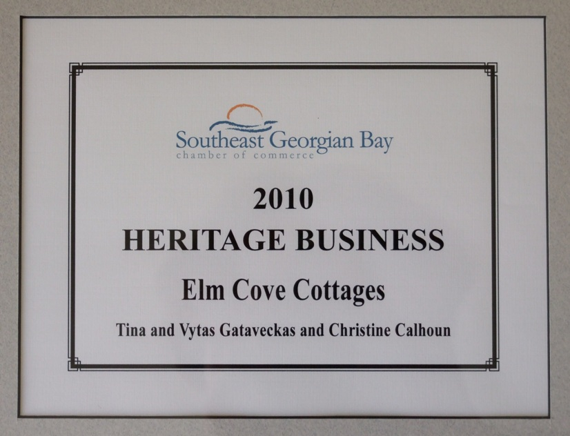The Heritage Business Award 2010 for Elm Cove Cottages,presented by The Southeast Georgian Bay Chamber of Commerce